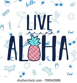 live aloha slogan and pineapple with hand drawn summer pattern background vector.