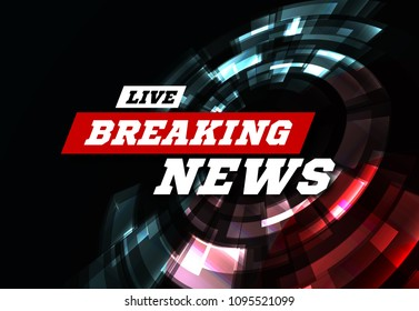 Live Breaking News Can be used as design for television news or Internet media. Vector