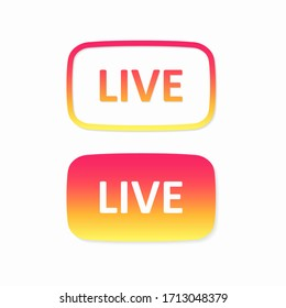 Live button. Template for color buttons. Layout web button live streaming. Social media concept.  Web buttons colorful gradient. Story. Stories. Blogging. Vector illustration