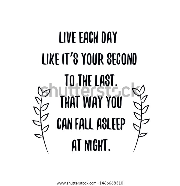 Live Each Day Like Your Second Stock Vector Royalty Free 1466668310