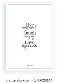 Live every moment, laugh every day, love beyond the worlds, wording design vector, lettering, wall decals, wall art work, minimalist poster design isolated on white background