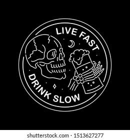 LIVE FAST DRINK SLOW WHITE BADGE BLACK BACKGROUND