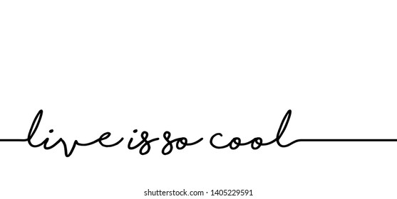 Live is good Live is so cool Hello line pattern World day slogan text Quote chat Social Media network icons icon sign signs talk Vector fun funny Holliday Vacation Lazy Day relaxing relax Motivation
