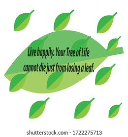 Live happily. Your Tree of Life cannot die just from losing a leaf. motivational quote, vector isolated