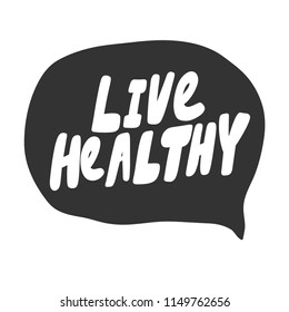 Live healthy. Sticker for social media content. Vector hand drawn illustration design. Bubble pop art comic style poster, t shirt print, post card, video blog cover