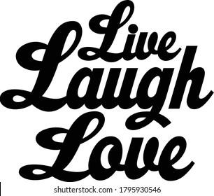 Live laugh love. Custom handwritten calligraphic style design, Perfect Print  and t-shirt, Tote bag, bags, banner, poster, mug, etc