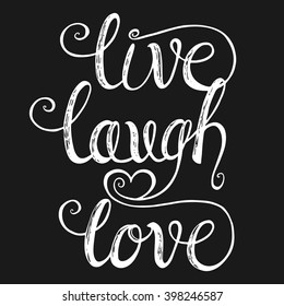 Live Laugh Love. Design for greeting cards, Valentine day, wedding, posters, prints or home decorations. Hand drawn romantic vector illustration.