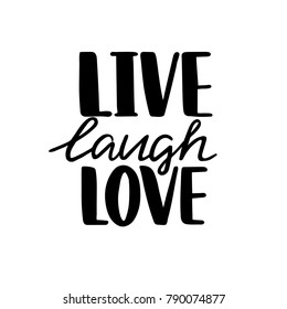 Live, laugh, love. Hand drawn vintage illustration with hand-lettering. This illustration can be used as a greeting card for Valentine's day or wedding.