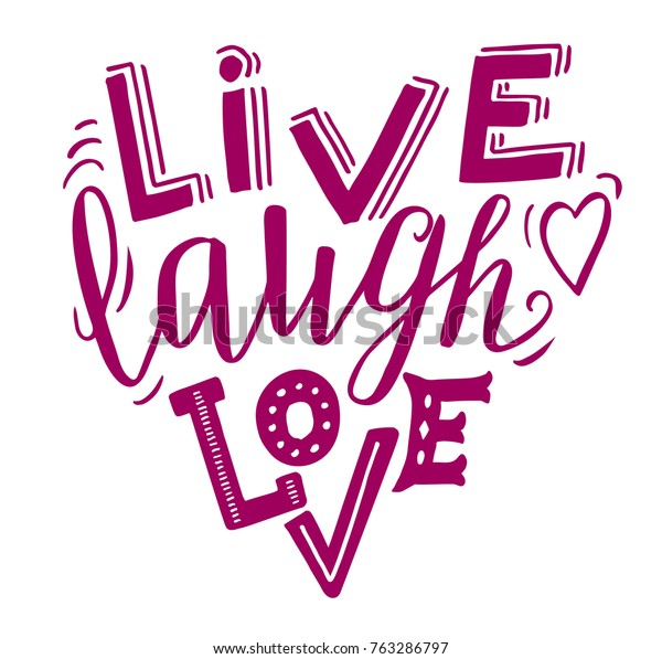 Live Laugh Love Hand Lettering Inspirational Stock Vector Royalty Free 763286797