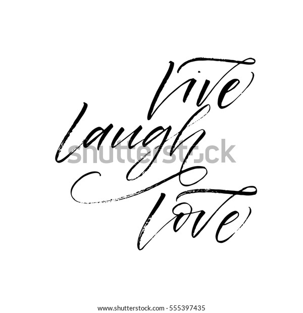 Live laugh love postcard. Phrase for Valentine's day. Ink illustration. Modern brush calligraphy. Isolated on white background.