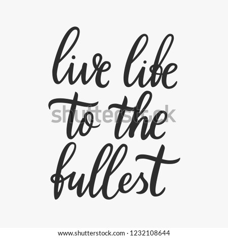 Live Life Fullest Inspirational Motivational Quote Stock Vector