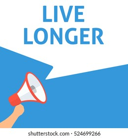 LIVE LONGER Announcement. Hand Holding Megaphone With Speech Bubble. Flat Illustration