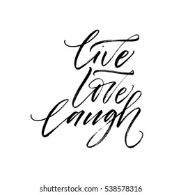 Live, love, laugh postcard. Lettering for Valentines day. Ink illustration. Modern brush calligraphy. Isolated on white background.