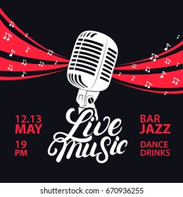 Live music poster with a microphone and notes for concert, party. Vintage retro style. Hand written lettering. Black background. Vector illustration.