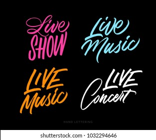 Live Music, Show, Concert. Unique hand drawn lettering and modern calligraphy. Can be used for promotional materials (posters, cards, stationery, banners, advertisement, social media, etc.)