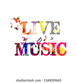 Live music typographic colorful background vector illustration. Artistic music festival poster, live concert, creative banner design. Word music