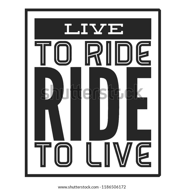 Live Ride Cool Biker Quote Tshirt Stock Image Download Now