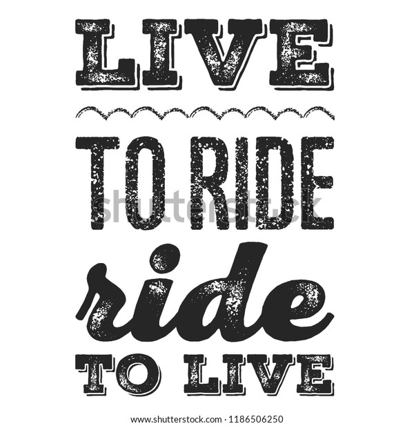 Live Ride Cool Biker Quote Tshirt Stock Vector Royalty Free