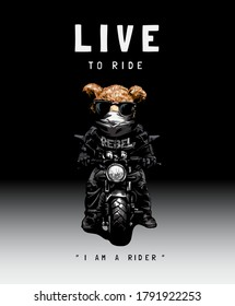 live to ride slogan with bear toy in mask and sunglasses riding motorcycle illustration