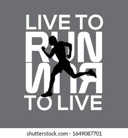 Live To Run Run To Live Modern Typography T Shirt Design