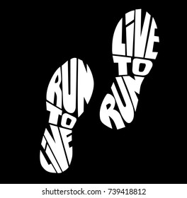 """""""Live to run run to live"""", quote. Hand drawn vintage illustration with hand-lettering. This illustration can be used as a print on t-shirts and bags, stationary or as a poster"""