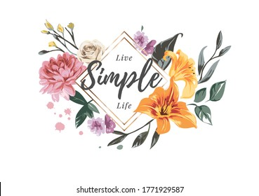 live simple life slogan with colorful flowers decorated illustration
