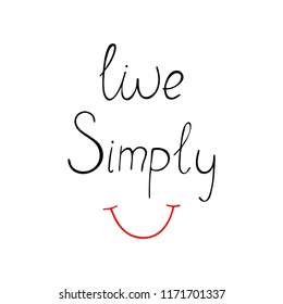Live simply inspirational hand lettering quote. Modern brush calligraphy. Vector illustration.