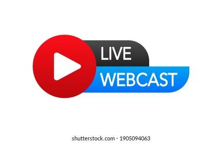 Live Webcast Button, icon. Vector design. Live Webcast banner.