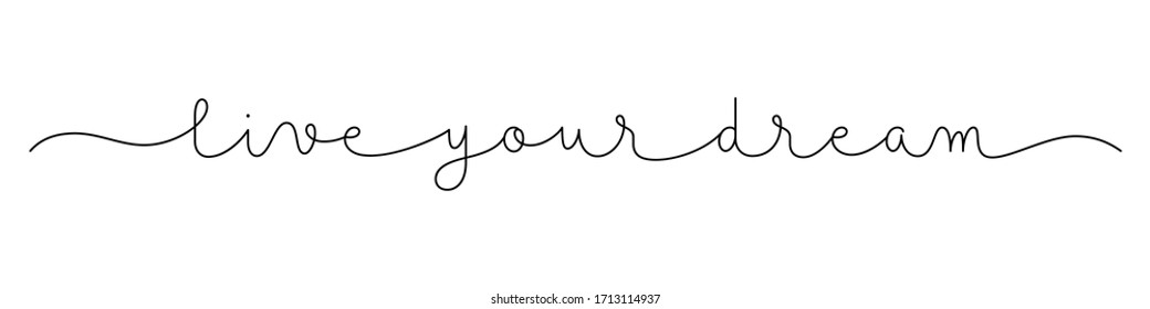 LIVE YOUR DREAM black vector monoline calligraphy banner with swashes