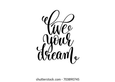 live your dream - black and white hand lettering inscription magical dreams positive quote to poster, greeting card, t-shirt or mug design, calligraphy vector illustration