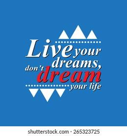 live your dreams - motivating sentence. vector format.