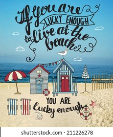 Living at the Beach - Mixed media inspirational poster, with tiny houses, lounge chairs and umbrellas on a sandy shore. Hand drawn, typography illustration