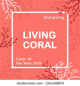 Living Coral color of the year 2019. Living Coral swatch. Color trend palette. Vector illustration design for banners, poster, cards, advertising, blog and social media posts. Pink and red corals.