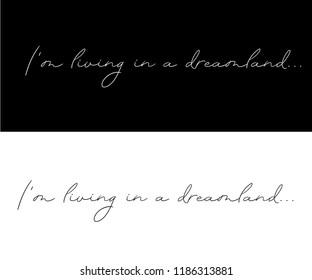 I'M LIVING IN A DREAMLAND_slogan graphic