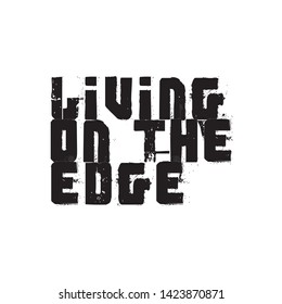 Living on the edge - Vector illustration design for banner, t shirt graphics, fashion prints, slogan tees, stickers, cards, posters and other creative uses
