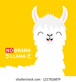 Llama alpaca head face. No drama. Tooth smile. Cute cartoon funny kawaii character. Childish baby collection. T-shirt, greeting card, poster template print. Flat design. Yellow background. Vector