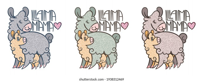Llama Mama. Set of cute curly llamas mom with baby. Illustration with lettering for coloring pages, children and adult prints, Mother Day