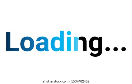 Loading text on white background with blue  progress indicator, Wait for loading video, Internet with no signal,web design, video editor, game, application design and development