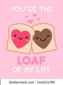 """You're the loaf of my life"" typography design with cute couple bread cartoon for valentine's day card design."
