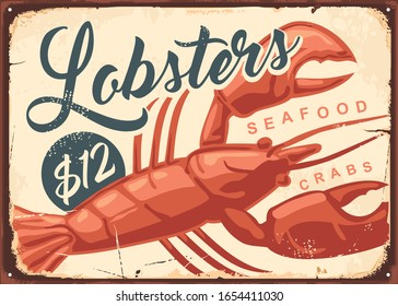 Lobsters and crabs vintage seafood restaurant sign template. Fish market retro poster design. Lobster drawing on old rusty metal background. Old textured food vector illustration.