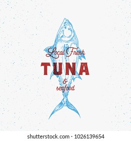 Local Fresh Tuna and Seafood. Abstract Vector Sign, Symbol or Logo Template. Hand Drawn Tuna Fish with Classy Retro Typography. Vintage Vector Emblem with Retro Print Effect. Isolated.