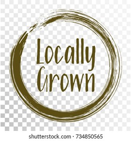 Locally grown food icon, painted label vector, round emblem for products packaging, food pack. Products grown on local farms sign, native grown in tag circle stamp, logo shape label graphic design.