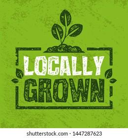 Locally Grown Grunge Background. Vector Illustrator.