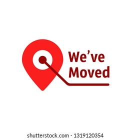 location pin with we've moved text. concept of interest land mark like ecommerce delivery or office transfer. flat cartoon modern simple logotype graphic art design isolated on white background