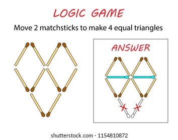 Logic game for kids. Puzzle game with matches. Move 2 matchsticks to make 4 equal triangles.