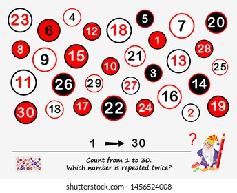 Logic puzzle game for smartest. Count from 1 to 30. Which number is repeated twice? Task for attentiveness. Printable page for brain teaser book. Developing spatial thinking and counting skills.