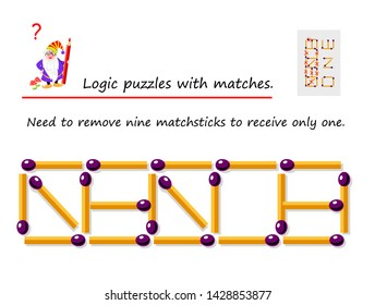 Logical puzzle game with matches. Need to remove nine matchsticks to receive only one. Printable page for brainteaser book. Developing spatial thinking. Vector cartoon image.