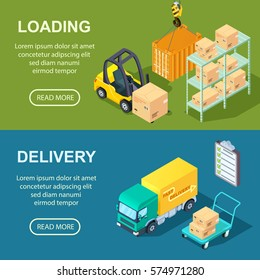 Logistic and delivery horizontal banner for web with isometric illustration of loading and shipping  process.