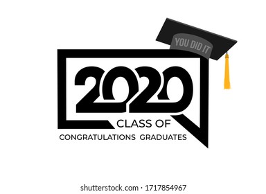 Logo class of 2020. Congrats Graduation. Lettering Graduation, you did it. Template for design, party, high school or college graduate, yearbook. Isolated on white background. Vector illustration.