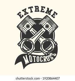logo design extreme motocross with piston vintage illustration